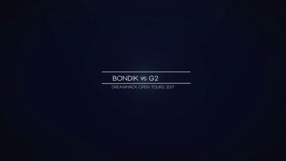 Bondik vs. G2 - DreamHack Tours 2017