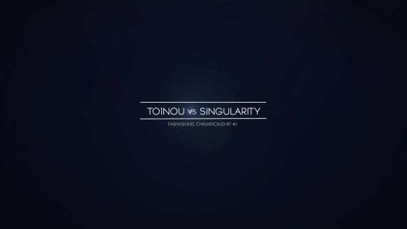 To1nou vs. Team Singularity - Farmskins Championship No. 1