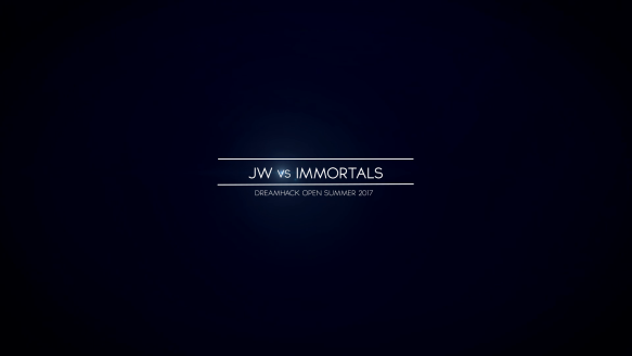 JW vs. Immortals - DreamHack Open Summer 2017