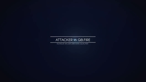 Attacker vs. Qb.Fire - Eleague Major 2018 Main Qualifier